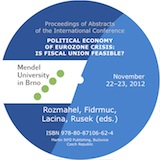 Rozmahel, Fidrmuc, Lacina, Rusek: Political Economy of Eurozone Crisis: Is Fiscal Union Feasible?